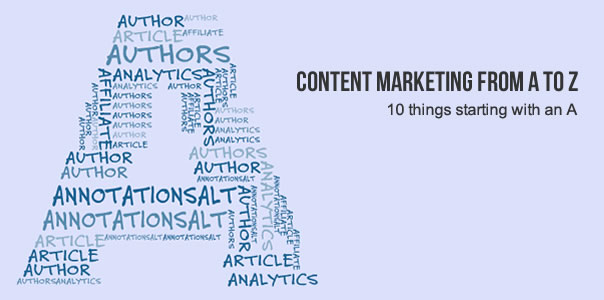 Content marketing - 10 things starting with an A