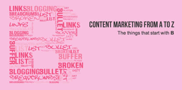 Content marketing - blogging, broken links, bullet lists and more